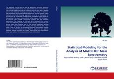 Copertina di Statistical Modeling for the Analysis of MALDI-TOF Mass Spectrometry