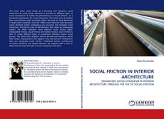 Couverture de SOCIAL FRICTION IN INTERIOR ARCHITECTURE
