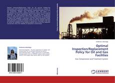 Couverture de Optimal Inspection/Replacement Policy for Oil and Gas Facilities