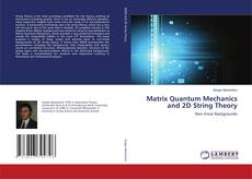 Bookcover of Matrix Quantum Mechanics and 2D String Theory
