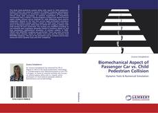 Copertina di Biomechanical Aspect of Passenger Car vs. Child Pedestrian Collision