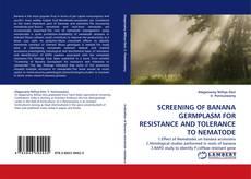 Bookcover of SCREENING OF BANANA GERMPLASM FOR RESISTANCE AND TOLERANCE TO NEMATODE