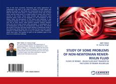 Bookcover of STUDY OF SOME PROBLEMS OF NON-NEWTONIAN RENIER-RIVLIN FLUID