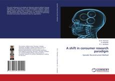 Bookcover of A shift in consumer research paradigm