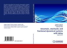 Bookcover of Uncertain, stochastic and fractional dynamical systems with delay