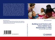 Couverture de Building Level Factors and  Value-Added Score Relationships in Ohio