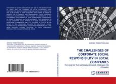 Bookcover of THE CHALLENGES OF CORPORATE SOCIAL RESPONSIBILITY IN LOCAL COMPANIES