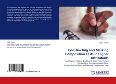 Bookcover of Constructing and Marking Composition Tests in Higher Institutions