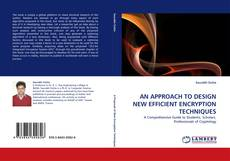 Bookcover of AN APPROACH TO DESIGN NEW EFFICIENT ENCRYPTION TECHNIQUES