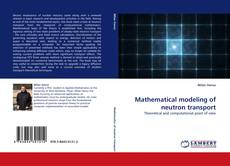 Bookcover of Mathematical modeling of neutron transport