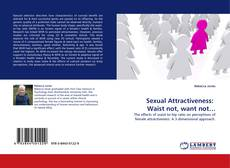 Sexual Attractiveness:  Waist not, want not… kitap kapağı