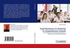 Bookcover of Pupil Resistance to Authority in Comprehensive Schools