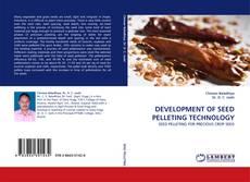 DEVELOPMENT OF SEED PELLETING TECHNOLOGY kitap kapağı