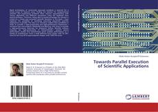 Bookcover of Towards Parallel Execution of Scientific Applications