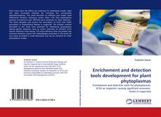Bookcover of Enrichement and detection tools development for plant phytoplasmas