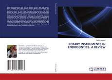 Bookcover of ROTARY INSTRUMENTS IN ENDODONTICS- A REVIEW