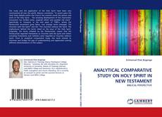 ANALYTICAL COMPARATIVE STUDY ON HOLY SPIRIT IN NEW TESTAMENT kitap kapağı