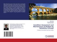 Couverture de Condition Assessment and Maintenance of Bridges by Reliability Concept