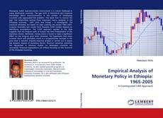 Copertina di Empirical Analysis of Monetary Policy in Ethiopia: 1965-2005