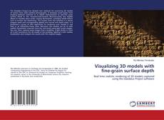 Portada del libro de Visualizing 3D models with fine-grain surface depth