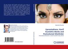 Bookcover of Uprootedness: Hanif Kureishi's Works and Postcolonial (Dis)Order
