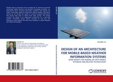 Bookcover of DESIGN OF AN ARCHITECTURE FOR MOBILE-BASED WEATHER INFORMATION SYSTEMS
