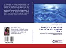 Quality of groundwater from the Ashanti region of Ghana的封面