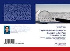 Performance Evaluation of Banks in India: Post Transition Period的封面