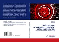 Bookcover of ASSESSMENT OF INFORMATION TECHNOLOGY USE IN ORGANIZATIONS