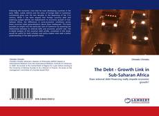 Обложка The Debt - Growth Link in Sub-Saharan Africa