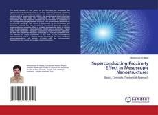 Capa do livro de Superconducting Proximity Effect in Mesoscopic Nanostructures