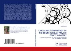 Bookcover of CHALLENGES AND TRENDS OF THE SOUTH AFRICAN PRIVATE EQUITY INDUSTRY