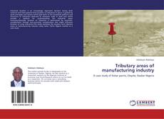 Capa do livro de Tributary areas of manufacturing industry