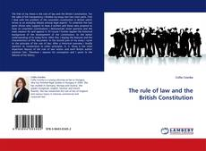 Bookcover of The rule of law and the British Constitution