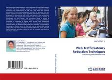 Bookcover of Web Traffic/Latency Reduction Techniques