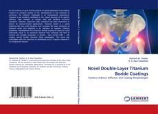 Couverture de Novel Double-Layer Titanium Boride Coatings