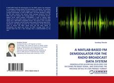 Buchcover von A MATLAB-BASED FM DEMODULATOR FOR THE RADIO BROADCAST DATA SYSTEM