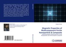 Portada del libro de Magnetic Properties of Multicomponent Ferrite Nanoparticle & Composite