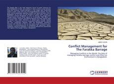 Bookcover of Conflict Management for The Farakka Barrage