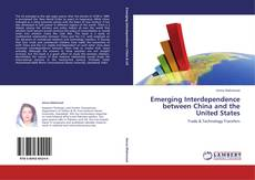 Emerging Interdependence between China and the United States kitap kapağı