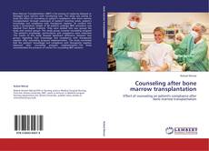 Bookcover of Counseling after bone marrow transplantation