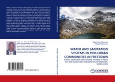Bookcover of WATER AND SANITATION SYSTEMS IN PERI-URBAN COMMUNITIES IN FREETOWN