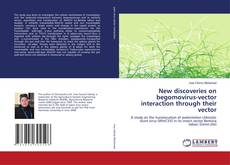 Bookcover of New discoveries on begomovirus-vector interaction through their vector