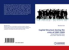 Capital Structure during the crisis of 2007-2009 kitap kapağı