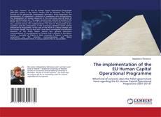 The implementation of the EU Human Capital Operational Programme的封面