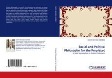 Bookcover of Social and Political Philosophy for the Perplexed