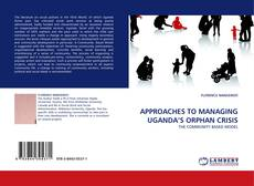 Bookcover of APPROACHES TO MANAGING UGANDA'S ORPHAN CRISIS