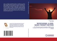 Bookcover of REFOCUSSING: A GOD-BASED THERAPY METHOD