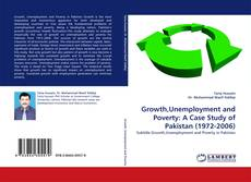 Growth,Unemployment and Poverty: A Case Study of Pakistan (1972-2006)的封面
