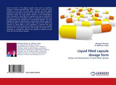 Bookcover of Liquid filled capsule dosage form
